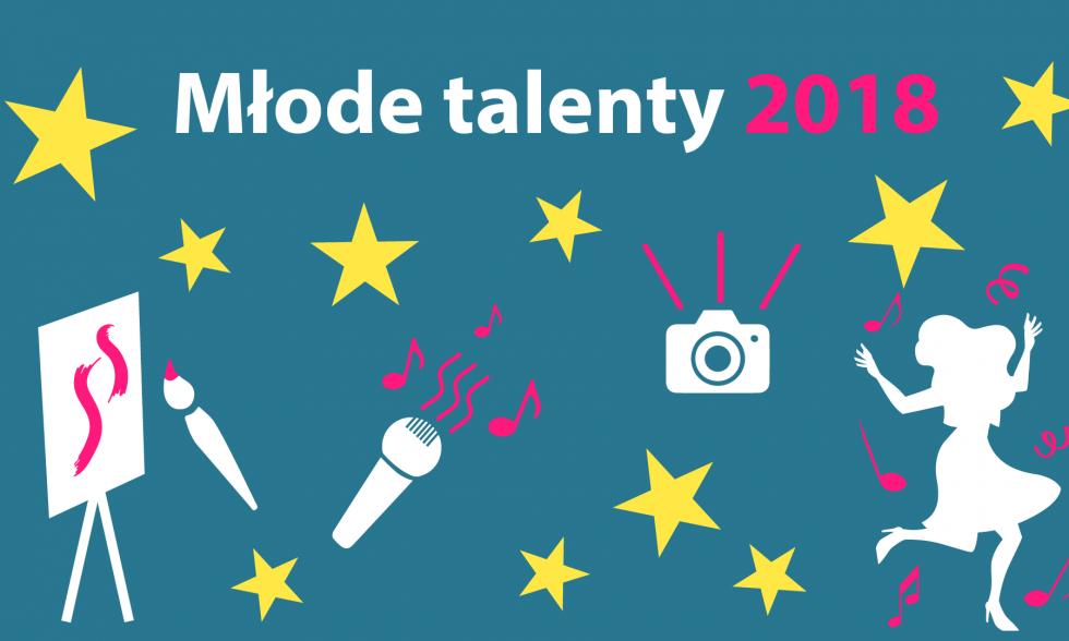 Zapisy do konkursu Młode Talenty 2018!