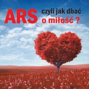 ARS, czyli jak dbać o miłość?