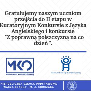 """Nasi uczniowie w konkursach MKO i konkursie """"Z poprawną polszczyzną na co dzień""""."""
