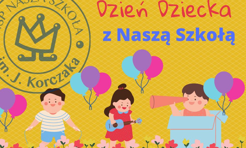 Dzień Dziecka z Naszą Szkołą