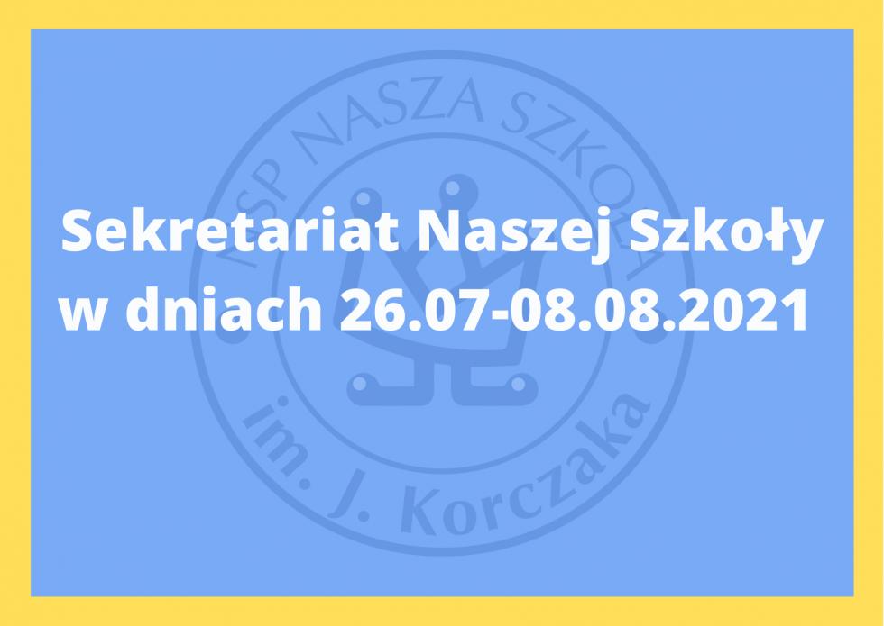 Sekretariat w dniach 26.07-08.08.2021 r.